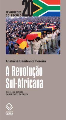 A revolução sul-africana, Analucia Danilevicz Pereira