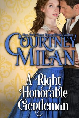 A Right Honorable Gentleman, Courtney Milan