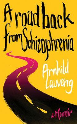 A Road Back from Schizophrenia, Arnhild Lauveng