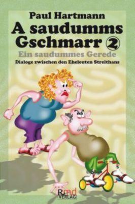 A saudumms Gschmarr / Ein saudummes Gerede - Paul Hartmann  