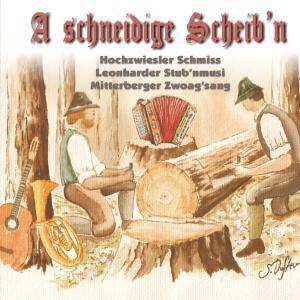 A Schneidige Scheibn, Diverse Interpreten
