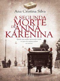 A Segunda Morte de Anna Karénina, Ana Cristina Silva