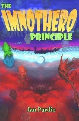 A Sense of Place Publishing Cult Classics: The Imnothero Principle, Ian Lloyd Purdie