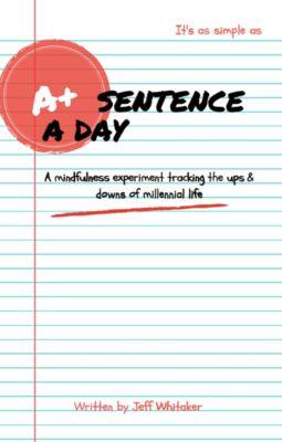 A Sentence A Day: A+ Edition, Jeff C. Whitaker