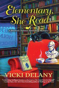 A Sherlock Holmes Bookshop Mystery: Elementary, She Read, Vicki Delany