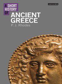 A Short History of Ancient Greece, P J Rhodes
