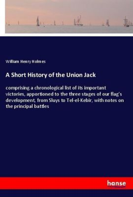A Short History of the Union Jack, William Henry Holmes