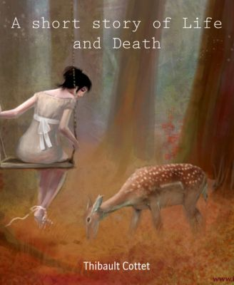 A short story of Life and Death, Thibault Cottet