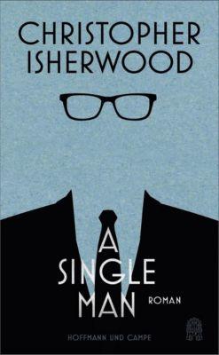A Single Man, deutsche Ausgabe - Christopher Isherwood  
