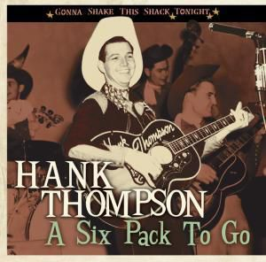 A Six Pack To Go-Gonna, Hank Thompson