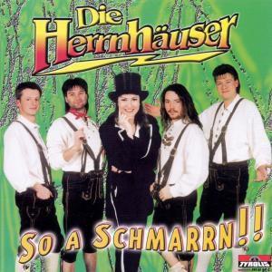 A so a Schmarrn, Die Herrnhäuser