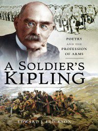 A Soldier's Kipling, Edward J Erickson