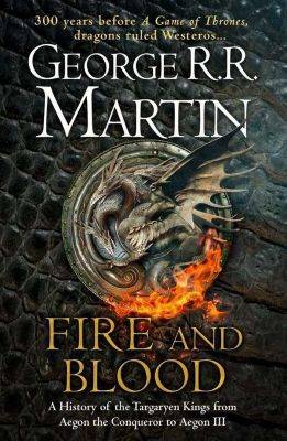 A Song of Ice and Fire - Fire And Blood, George R. R. Martin