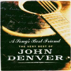 A Song'S Best Friend - The Very Best Of John, John Denver