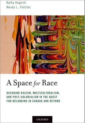 A Space for Race, Kathy Hogarth, Wendy L. Fletcher