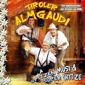 A spitzen Musi u super Witze, Tiroler Almgaudi