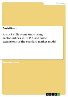 A stock split event study using sector-indices vs. CDAX and some extensions of the standard market model, David Bosch