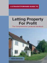A Straightforward Guide to Letting Property for Profit, Sean Andrews