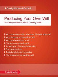 A Straightforward Guide to Producing Your Own Will, Philip Kingsley