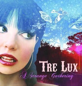 A Strange Gathering, Tre Lux