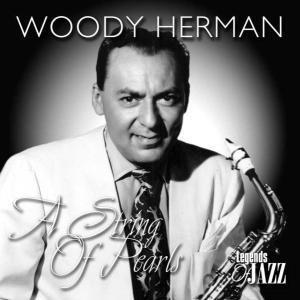 A String Of Pearls, Woody Herman