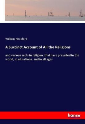 A Succinct Account of All the Religions, William Heckford