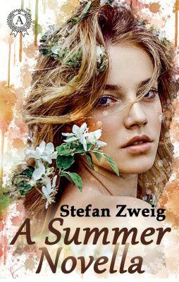 A Summer Novella, Stefan Zweig, Алина Марданова