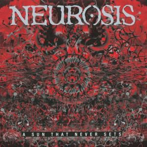 A Sun That Never Sets, Neurosis