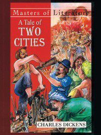 A Tale of Two Cities - by Charles Dickens, Charles Dickens