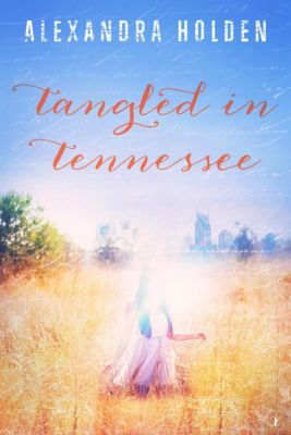 A Tangled Series: Tangled in Tennessee (A Tangled Series, #1), Alexandra Holden