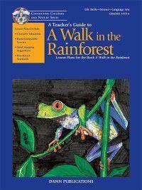 A Teacher's Guide to A Walk in the Rainforest, Carol L. Malnor