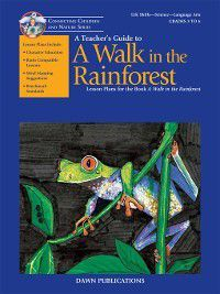 A Teacher's Guide to A Walk in the Rainforest, Carol L. Malnor