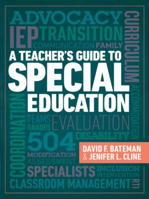 A Teacher's Guide to Special Education, David F. Bateman, Jenifer L. Cline