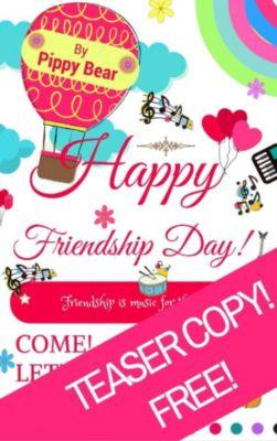 A Teaser for Pippy's Friendship Day Book!, Francina Morgan (Teddy), Pippy Bear