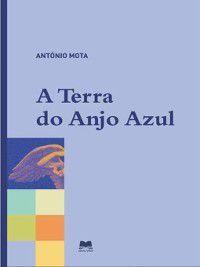 A Terra do Anjo Azul, António Ribeiro da Mota
