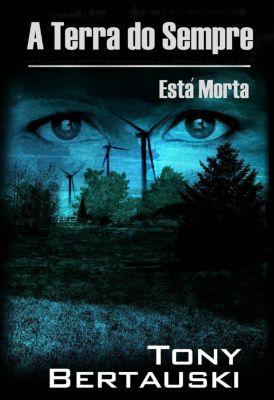 A Terra do Sempre Está Morta, Tony Bertauski