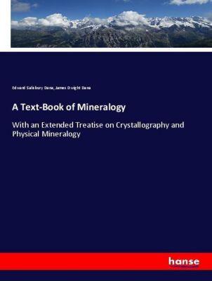 A Text-Book of Mineralogy, Edward Salisbury Dana, James Dwight Dana