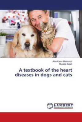 A textbook of the heart diseases in dogs and cats, Alaa Kamil Mahmood, Mustafa Salah