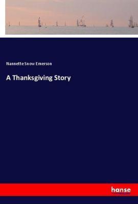 A Thanksgiving Story, Nannette Snow Emerson