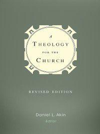 A Theology for the Church, Dr. Daniel L. Akin