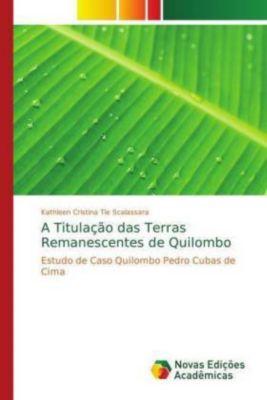 A Titulação das Terras Remanescentes de Quilombo, Kathleen Cristina Tie Scalassara
