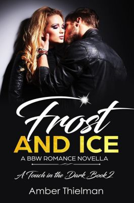 A Touch in the Dark: Frost and Ice: A BBW Romance Novella (A Touch in the Dark, #2), Amber Thielman
