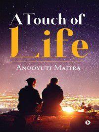 A Touch of Life, Anudyuti Maitra