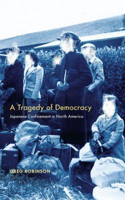 A Tragedy of Democracy, Greg Robinson