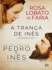 A Trança de Inês, Rosa Lobato Faria