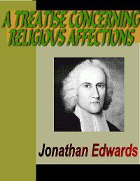 A Treatise Concerning Religious Affections, Jonathan Edwards