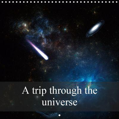 A trip through the universe (Wall Calendar 2019 300 × 300 mm Square), Alain Gaymard