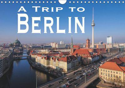 A Trip to Berlin (Wall Calendar 2019 DIN A4 Landscape), k.A. LianeM