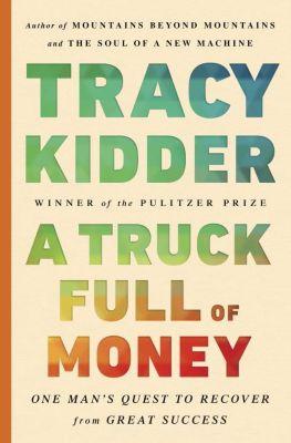 A Truck Full of Money, Tracy Kidder