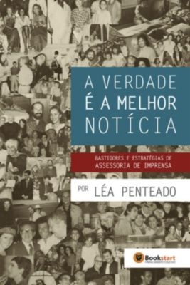 A Verdade É A Melhor Notícia, Léa Penteado